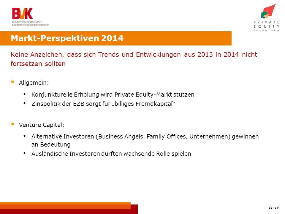 Seite 9 Markt-Perspektiven 2014 Keine Anzeichen, dass sich Trends und Entwicklungen aus 2013 in 2014 nicht fortsetzen sollten Allgemein: Konjunkturell