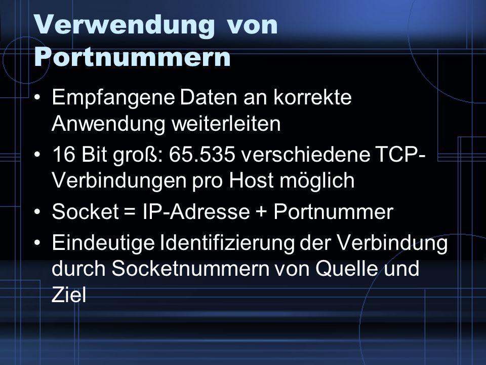 Verwendung von Portnummern Empfangene Daten an korrekte Anwendung weiterleiten 16 Bit groß: 65.535 verschiedene TCP- Verbindungen pro Host möglich Soc