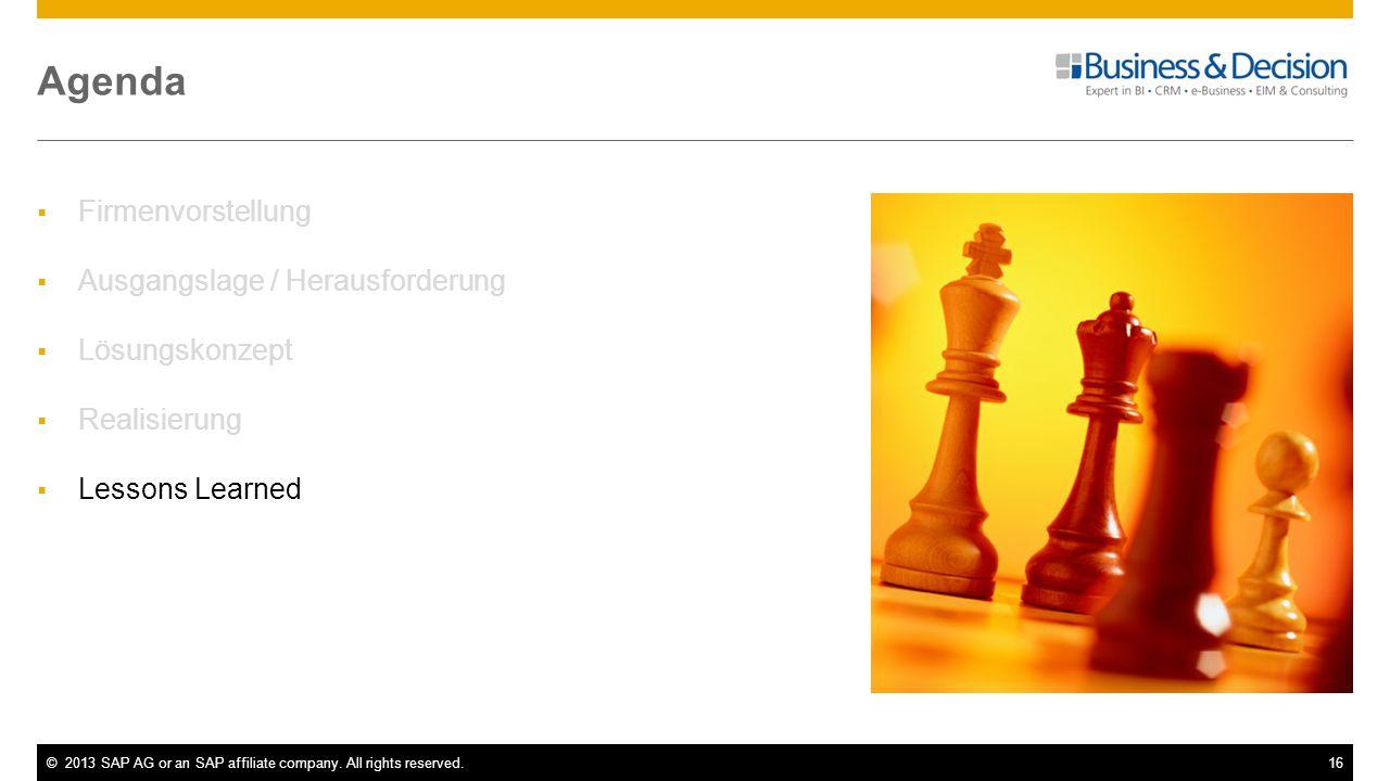©2013 SAP AG or an SAP affiliate company. All rights reserved.16 Agenda Firmenvorstellung Ausgangslage / Herausforderung Lösungskonzept Realisierung L