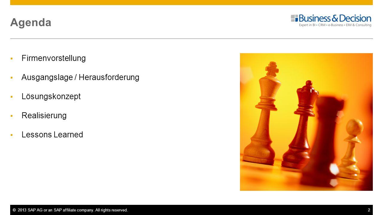 ©2013 SAP AG or an SAP affiliate company. All rights reserved.2 Agenda Firmenvorstellung Ausgangslage / Herausforderung Lösungskonzept Realisierung Le