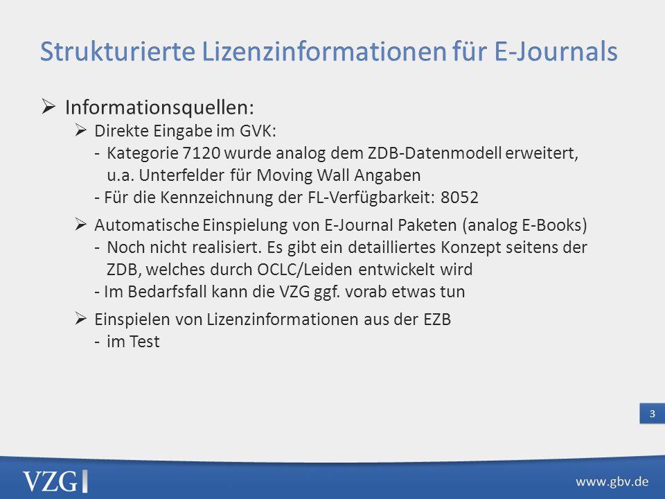 Informationsquellen: Direkte Eingabe im GVK: -Kategorie 7120 wurde analog dem ZDB-Datenmodell erweitert, u.a.