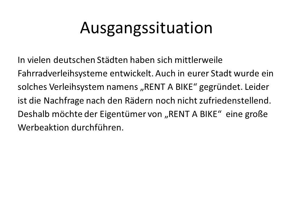 Ausgangssituation In vielen deutschen Städten haben sich mittlerweile Fahrradverleihsysteme entwickelt.
