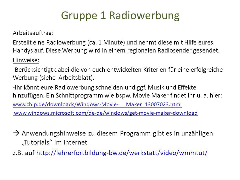 Gruppe 1 Radiowerbung Arbeitsauftrag: Erstellt eine Radiowerbung (ca.