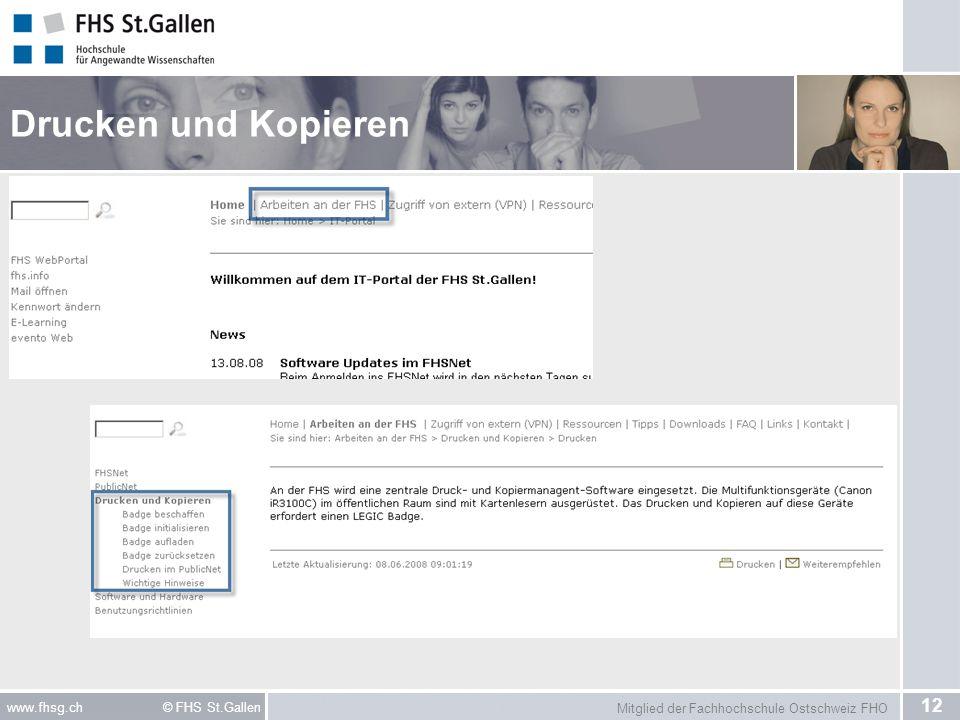 Mitglied der Fachhochschule Ostschweiz FHO 12 www.fhsg.ch © FHS St.Gallen Drucken und Kopieren