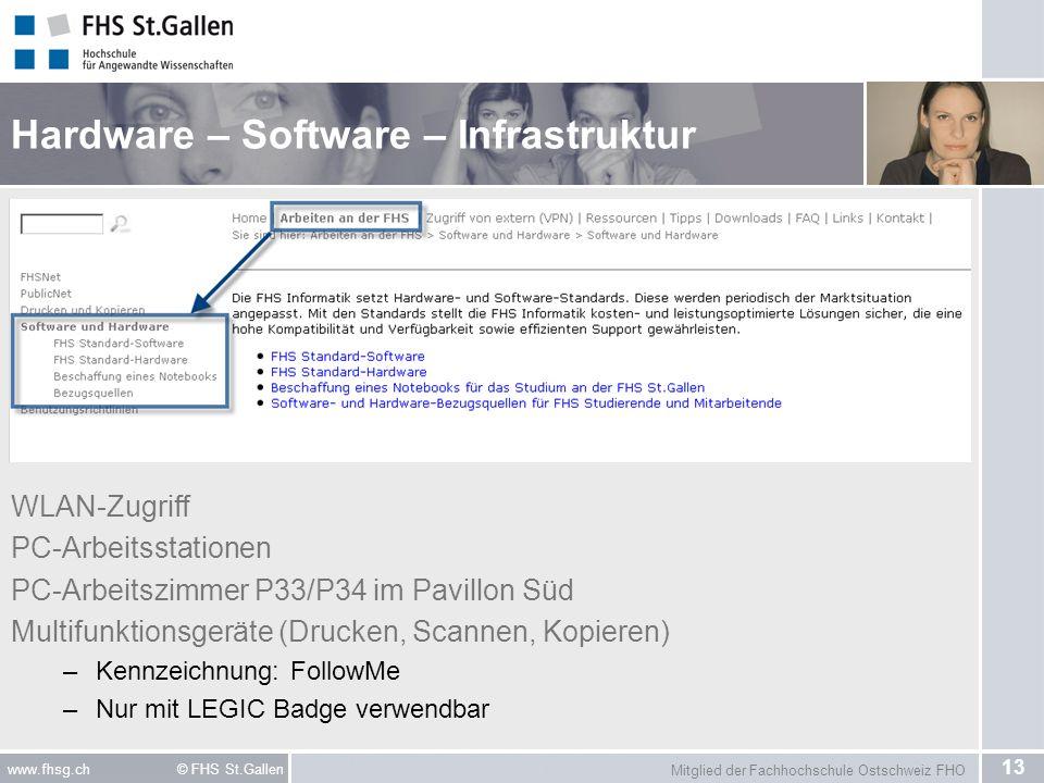 Mitglied der Fachhochschule Ostschweiz FHO 13 www.fhsg.ch © FHS St.Gallen Hardware – Software – Infrastruktur WLAN-Zugriff PC-Arbeitsstationen PC-Arbe