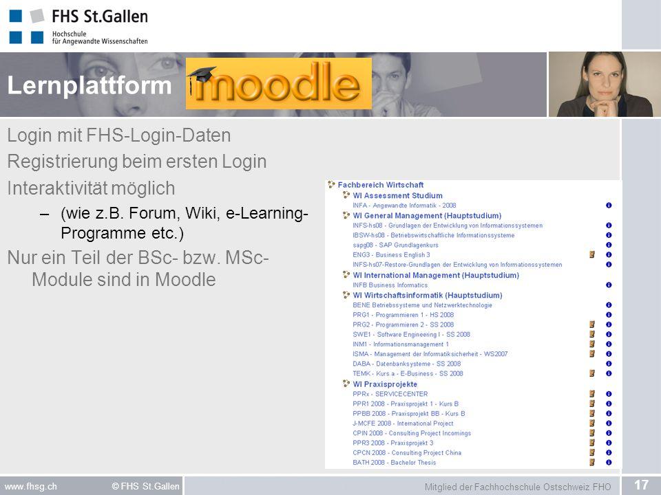 Mitglied der Fachhochschule Ostschweiz FHO 17 www.fhsg.ch © FHS St.Gallen Lernplattform Login mit FHS-Login-Daten Registrierung beim ersten Login Inte
