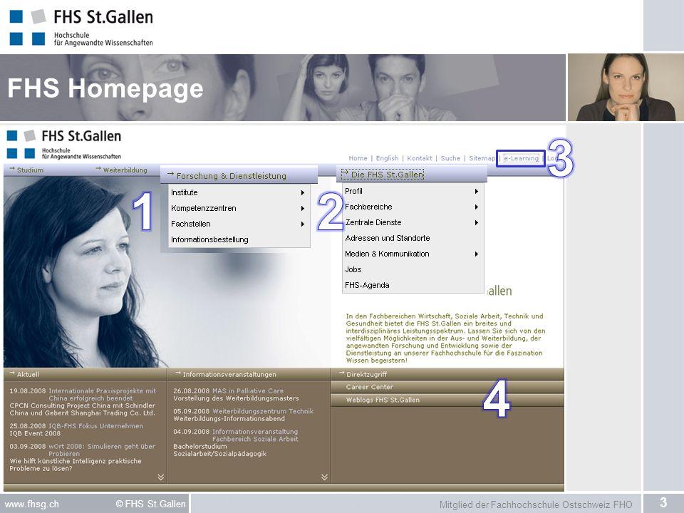 Mitglied der Fachhochschule Ostschweiz FHO 14 www.fhsg.ch © FHS St.Gallen FHS e-Learning-Portal – www.fhsg.ch/elearning www.fhsg.ch/elearning