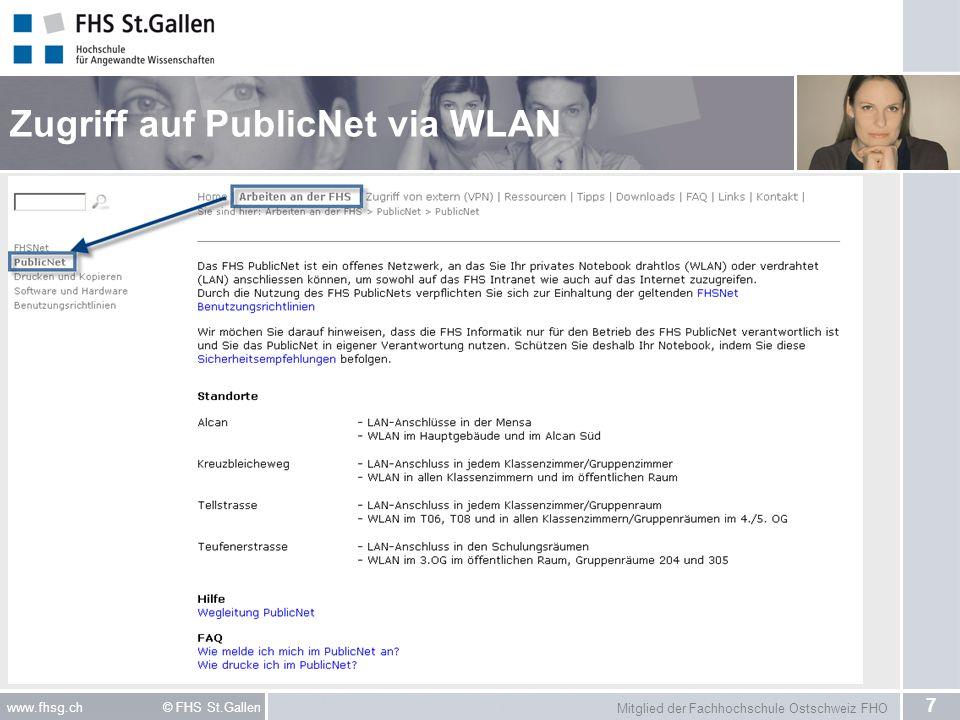 Mitglied der Fachhochschule Ostschweiz FHO 7 www.fhsg.ch © FHS St.Gallen Zugriff auf PublicNet via WLAN