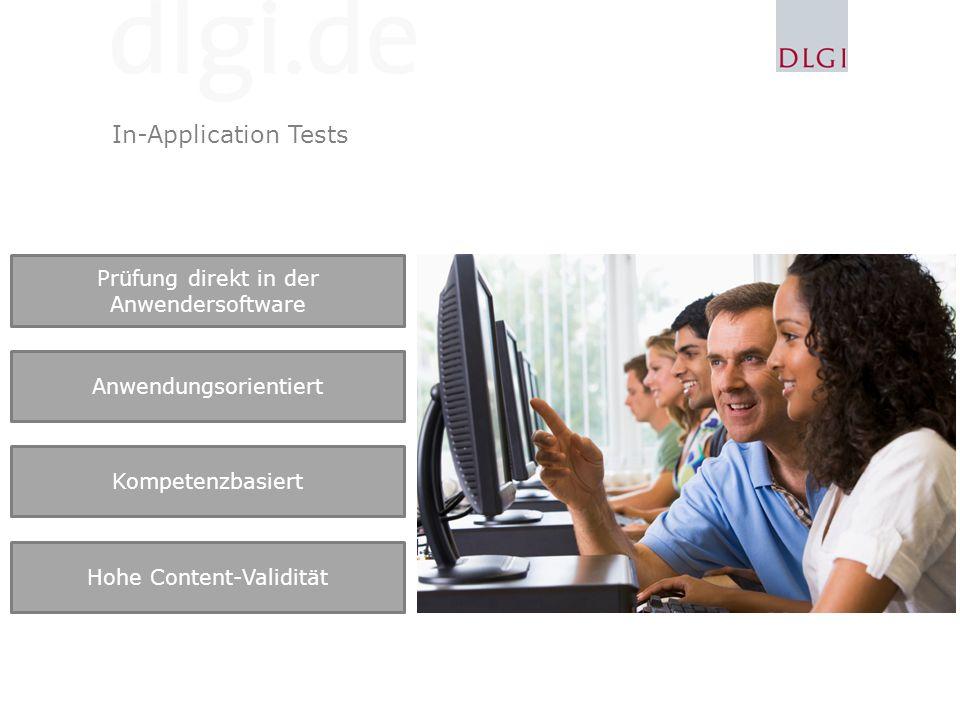 Prüfung direkt in der Anwendersoftware Anwendungsorientiert Kompetenzbasiert Hohe Content-Validität In-Application Tests