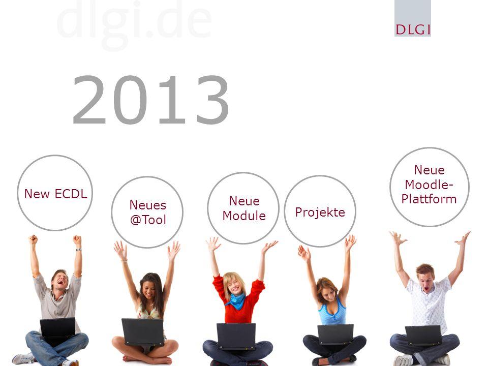 2013 New ECDL Neues @Tool Neue Module Projekte Neue Moodle- Plattform