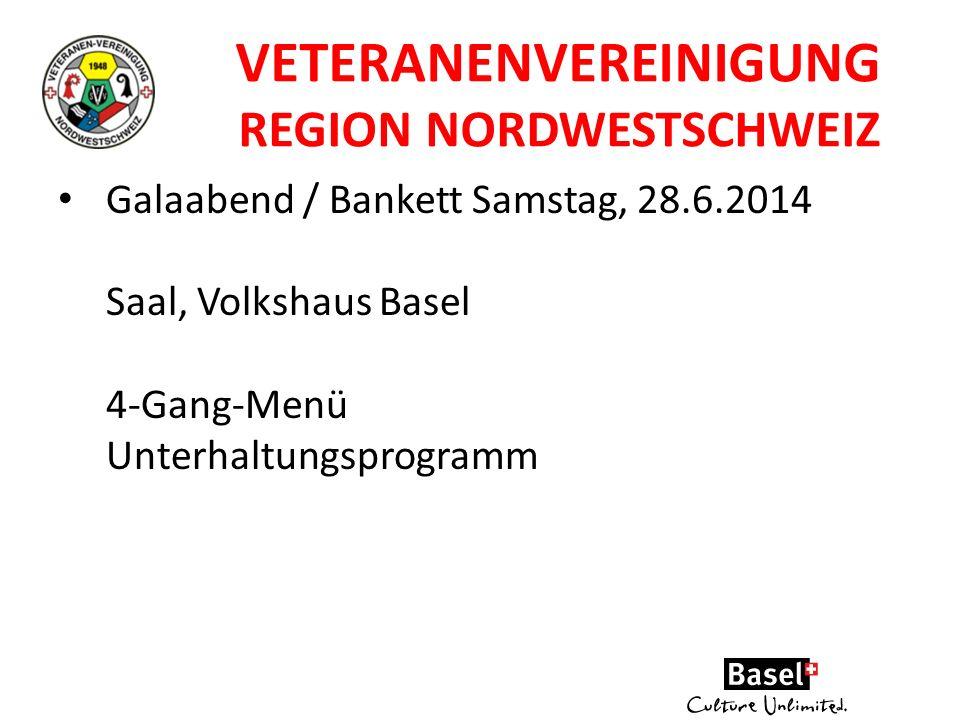VETERANENVEREINIGUNG REGION NORDWESTSCHWEIZ Galaabend / Bankett Samstag, 28.6.2014 Saal, Volkshaus Basel 4-Gang-Menü Unterhaltungsprogramm