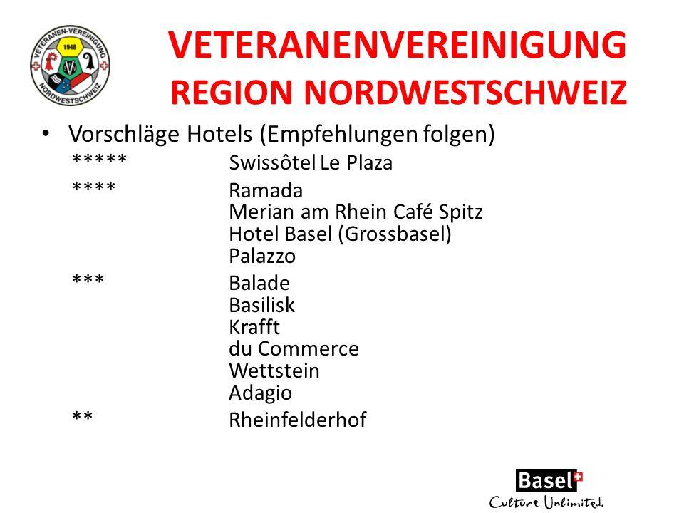 VETERANENVEREINIGUNG REGION NORDWESTSCHWEIZ Vorschläge Hotels (Empfehlungen folgen) *****Swissôtel Le Plaza ****Ramada Merian am Rhein Café Spitz Hote