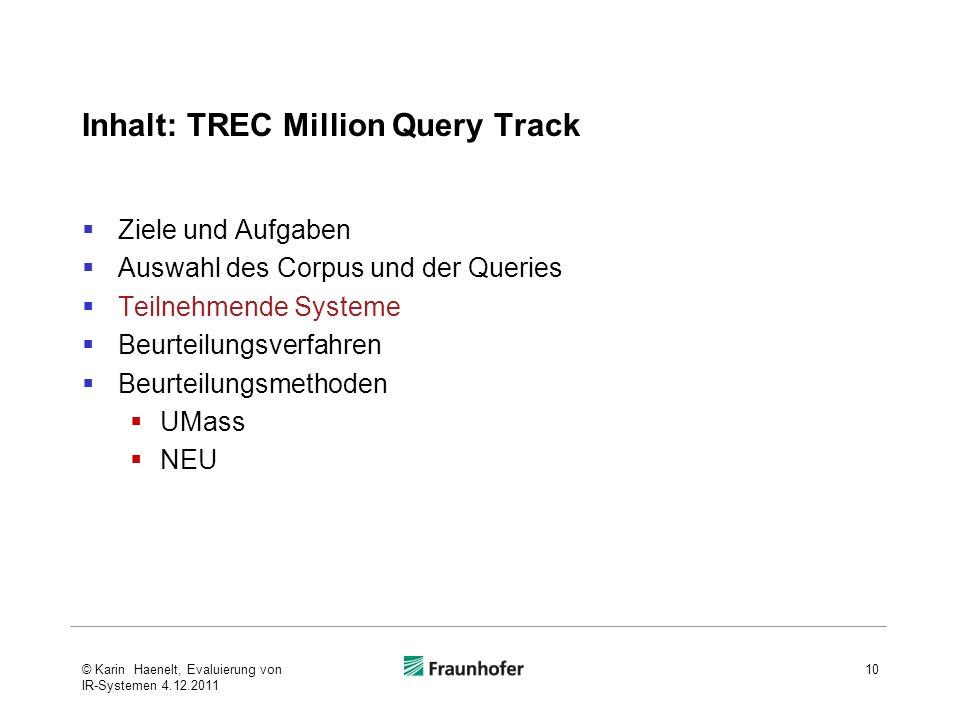 Inhalt: TREC Million Query Track Ziele und Aufgaben Auswahl des Corpus und der Queries Teilnehmende Systeme Beurteilungsverfahren Beurteilungsmethoden