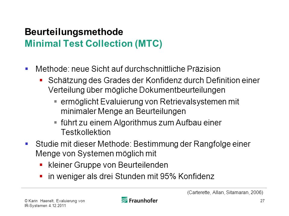 Beurteilungsmethode Minimal Test Collection (MTC) Methode: neue Sicht auf durchschnittliche Präzision Schätzung des Grades der Konfidenz durch Definit