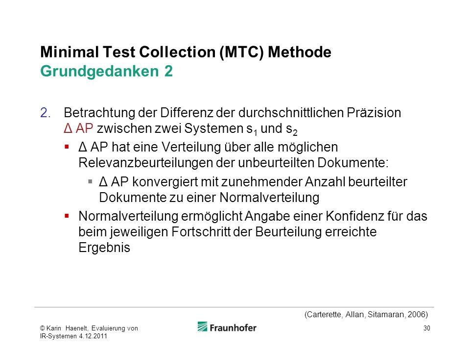 Minimal Test Collection (MTC) Methode Grundgedanken 2 2.Betrachtung der Differenz der durchschnittlichen Präzision Δ AP zwischen zwei Systemen s 1 und