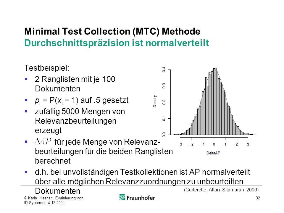 Minimal Test Collection (MTC) Methode Durchschnittspräzision ist normalverteilt Testbeispiel: 2 Ranglisten mit je 100 Dokumenten p i = P(x i = 1) auf.