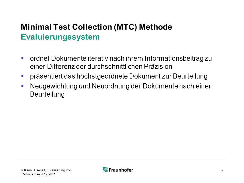 Minimal Test Collection (MTC) Methode Evaluierungssystem ordnet Dokumente iterativ nach ihrem Informationsbeitrag zu einer Differenz der durchschnittl