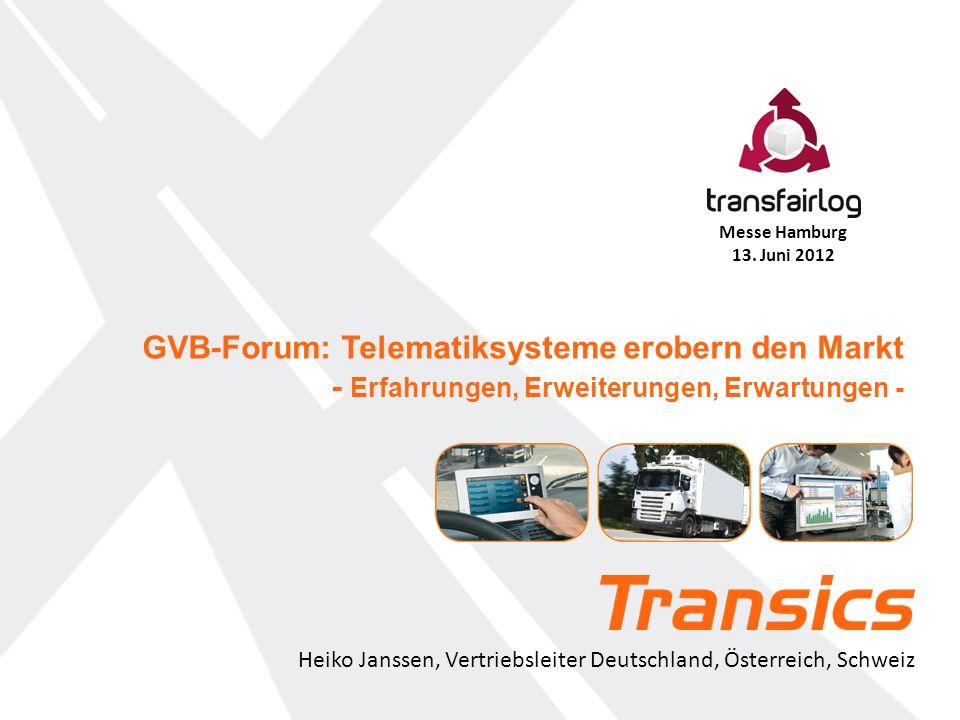GVB-Forum: Telematiksysteme erobern den Markt - Erfahrungen, Erweiterungen, Erwartungen - Heiko Janssen, Vertriebsleiter Deutschland, Österreich, Schw