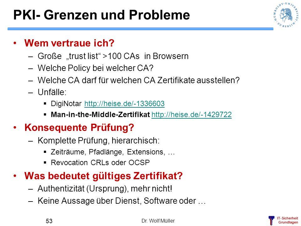 IT-Sicherheit Grundlagen PKI- Grenzen und Probleme Wem vertraue ich.