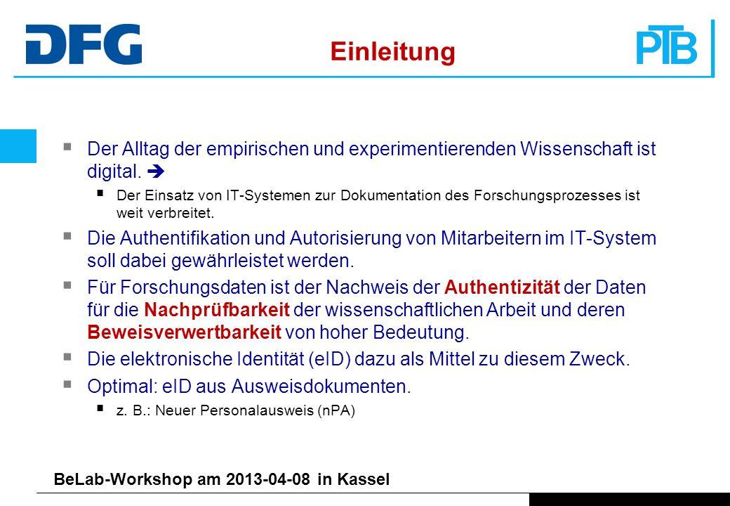 BeLab-Workshop am 2013-04-08 in Kassel Einleitung Der Alltag der empirischen und experimentierenden Wissenschaft ist digital.