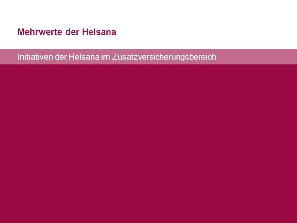 Mehrwerte der Helsana Initiativen der Helsana im Zusatzversicherungsbereich