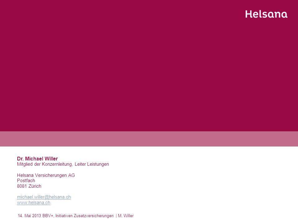 Dr. Michael Willer Mitglied der Konzernleitung, Leiter Leistungen Helsana Versicherungen AG Postfach 8081 Zürich michael.willer@helsana.ch www.helsana