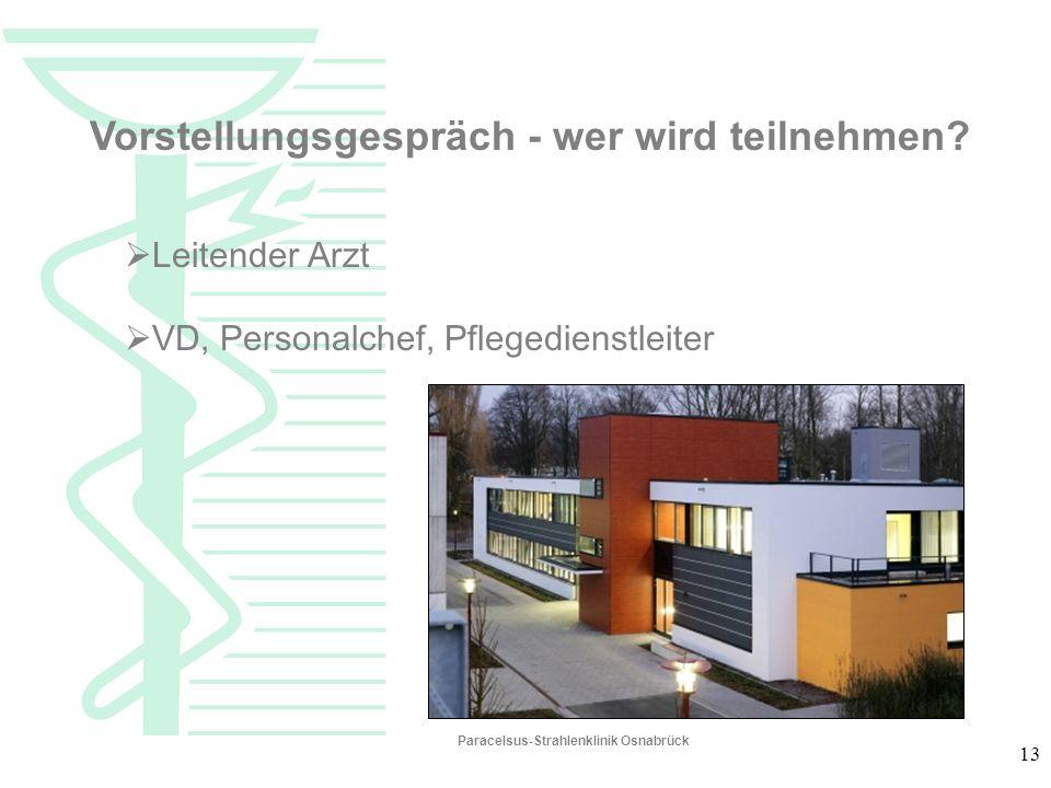 13 Leitender Arzt VD, Personalchef, Pflegedienstleiter Vorstellungsgespräch - wer wird teilnehmen? Paracelsus-Strahlenklinik Osnabrück