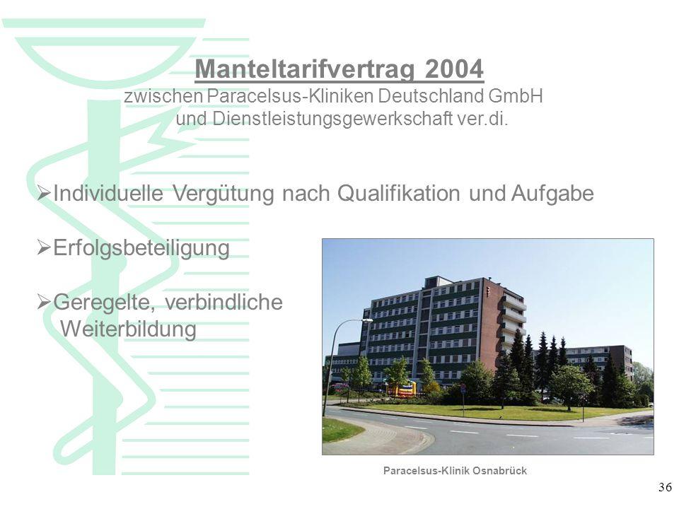 36 Klinik am See Bad Gandersheim PAR.OS Osnabrück Manteltarifvertrag 2004 zwischen Paracelsus-Kliniken Deutschland GmbH und Dienstleistungsgewerkschaf