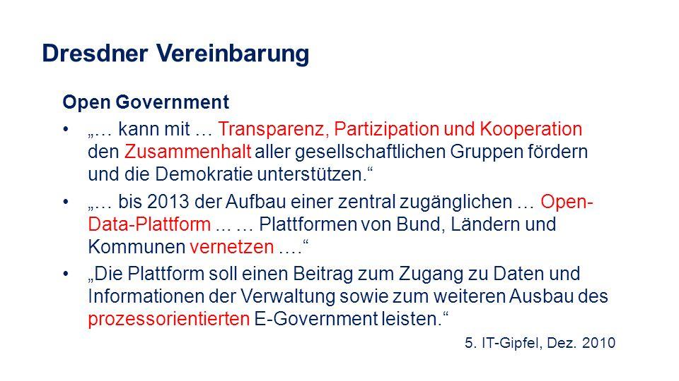 Dresdner Vereinbarung Open Government … kann mit … Transparenz, Partizipation und Kooperation den Zusammenhalt aller gesellschaftlichen Gruppen förder