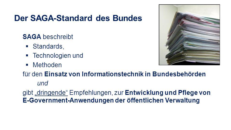 Der SAGA-Standard des Bundes SAGA beschreibt Standards, Technologien und Methoden für den Einsatz von Informationstechnik in Bundesbehörden und gibt d