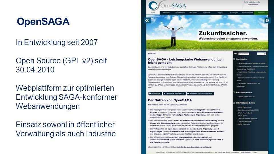 In Entwicklung seit 2007 Open Source (GPL v2) seit 30.04.2010 Webplattform zur optimierten Entwicklung SAGA-konformer Webanwendungen Einsatz sowohl in
