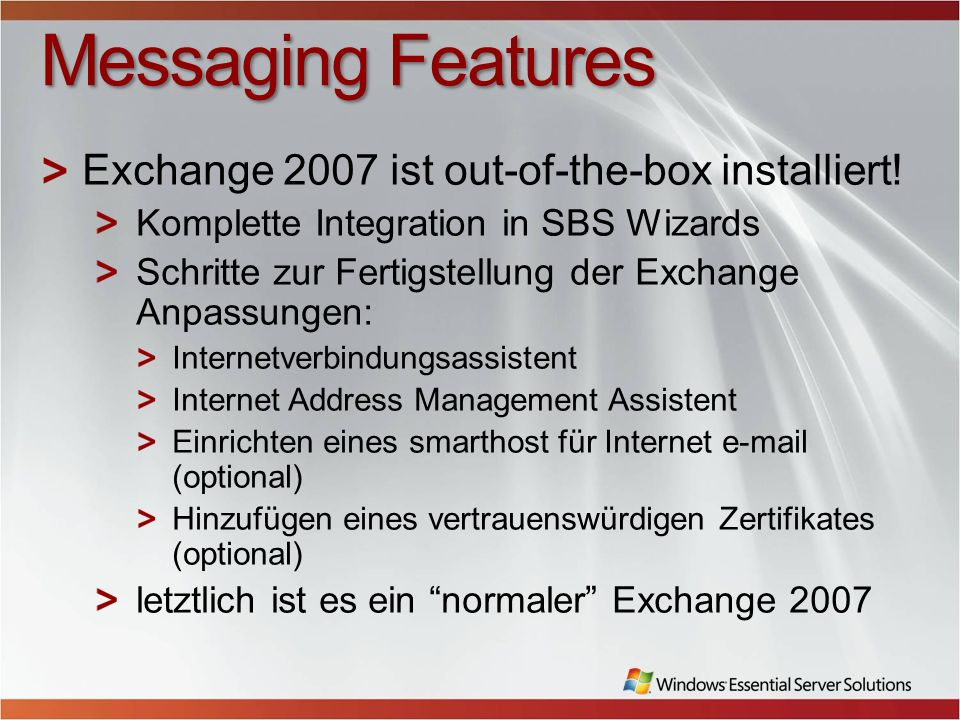 Messaging Features Exchange 2007 ist out-of-the-box installiert.