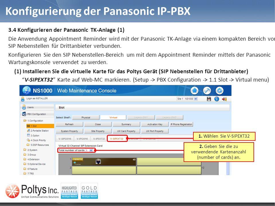 Konfigurierung der Panasonic IP-PBX 3.4 Konfigurieren der Panasonic TK-Anlage (1) Die Anwendung Appointment Reminder wird mit der Panasonic TK-Anlage