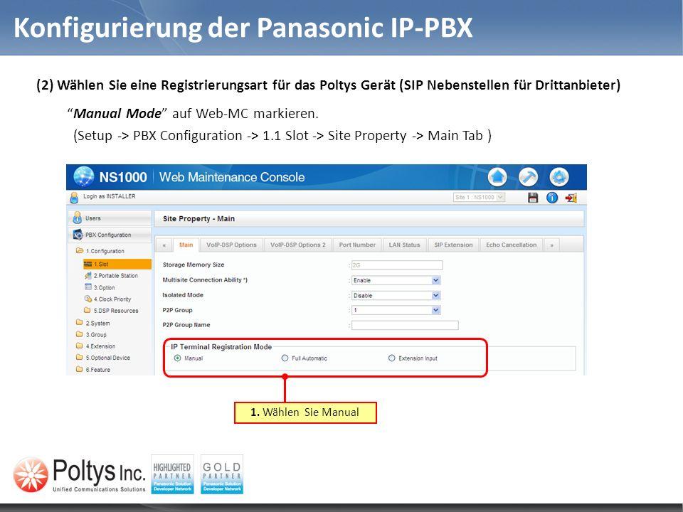 Konfigurierung der Panasonic IP-PBX (2) Wählen Sie eine Registrierungsart für das Poltys Gerät (SIP Nebenstellen für Drittanbieter) Manual Mode auf We