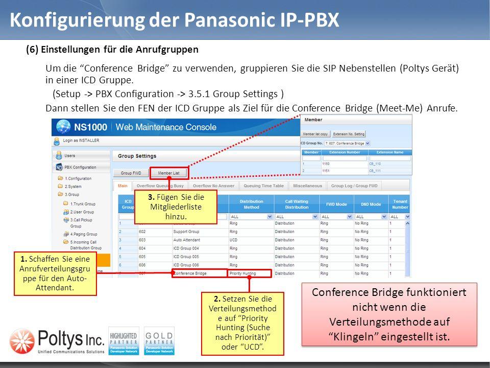 Konfigurierung der Panasonic IP-PBX 1. Schaffen Sie eine Anrufverteilungsgru ppe für den Auto- Attendant. 2. Setzen Sie die Verteilungsmethod e auf Pr