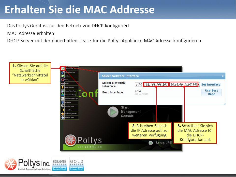 Erhalten Sie die MAC Addresse Das Poltys Gerät ist für den Betrieb von DHCP konfiguriert MAC Adresse erhalten DHCP Server mit der dauerhaften Lease fü