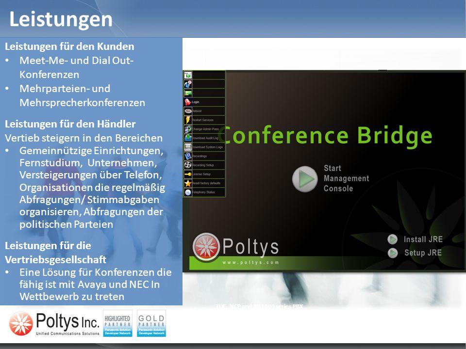 Leistungen TDE, NCP and NS1000 series PBX Leistungen für den Kunden Meet-Me- und Dial Out- Konferenzen Mehrparteien- und Mehrsprecherkonferenzen Leist