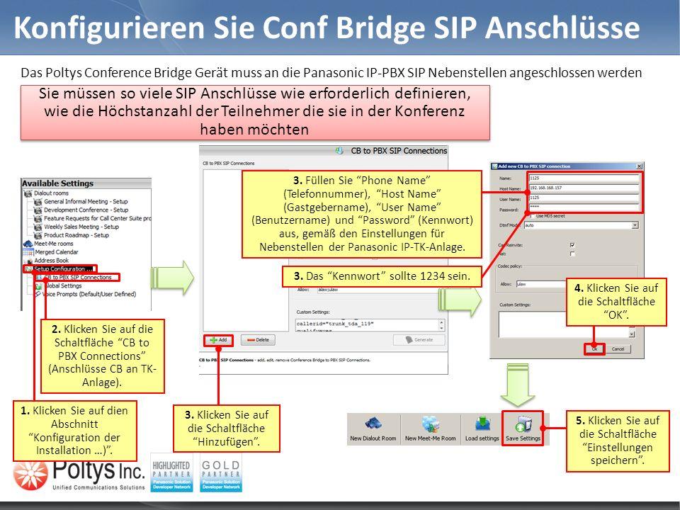 Konfigurieren Sie Conf Bridge SIP Anschlüsse Das Poltys Conference Bridge Gerät muss an die Panasonic IP-PBX SIP Nebenstellen angeschlossen werden 1.