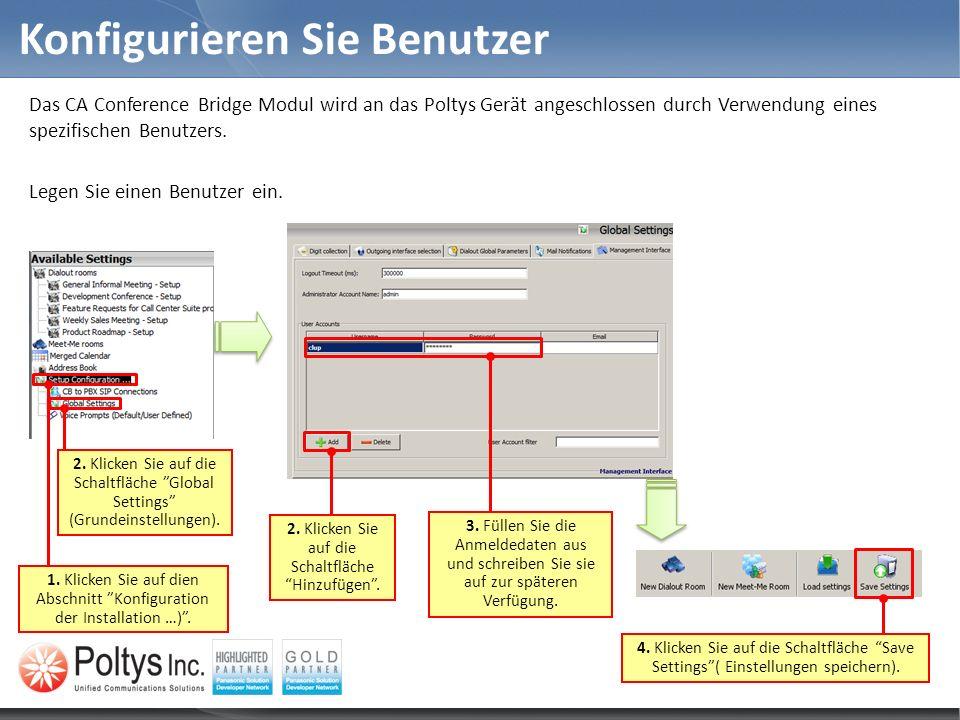 Konfigurieren Sie Benutzer Das CA Conference Bridge Modul wird an das Poltys Gerät angeschlossen durch Verwendung eines spezifischen Benutzers. Legen