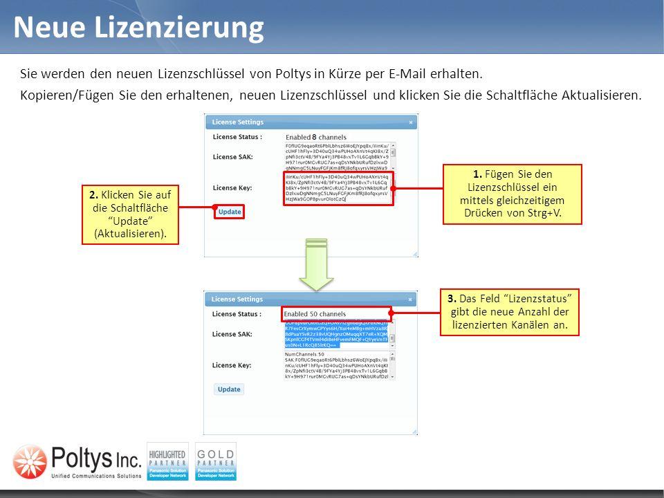 Neue Lizenzierung 2. Klicken Sie auf die Schaltfläche Update (Aktualisieren). 1. Fügen Sie den Lizenzschlüssel ein mittels gleichzeitigem Drücken von