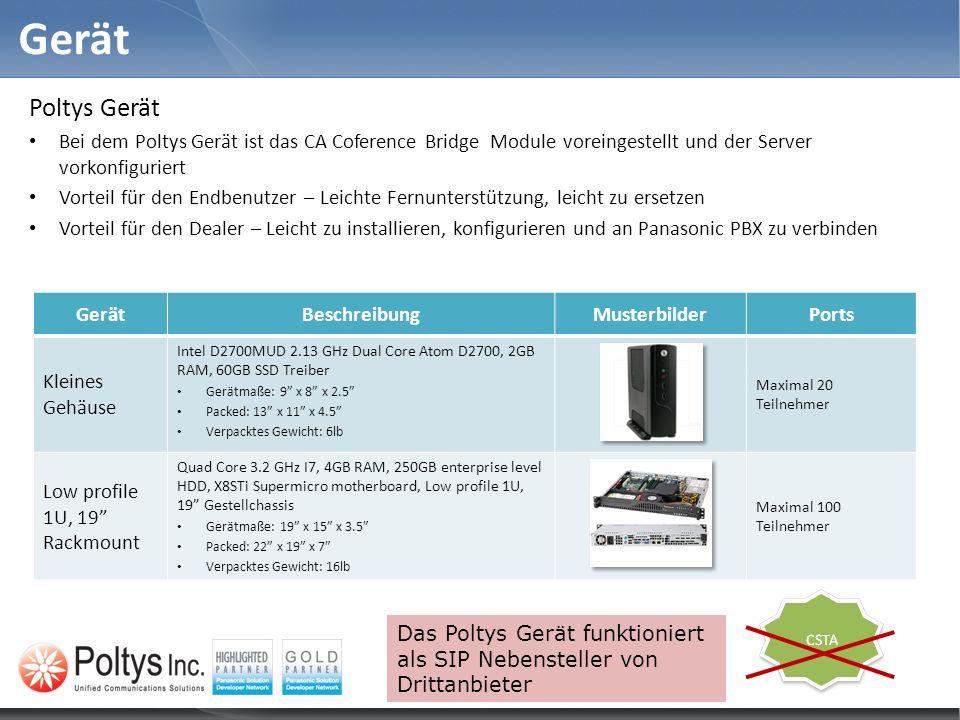 Gerät Poltys Gerät Bei dem Poltys Gerät ist das CA Coference Bridge Module voreingestellt und der Server vorkonfiguriert Vorteil für den Endbenutzer –