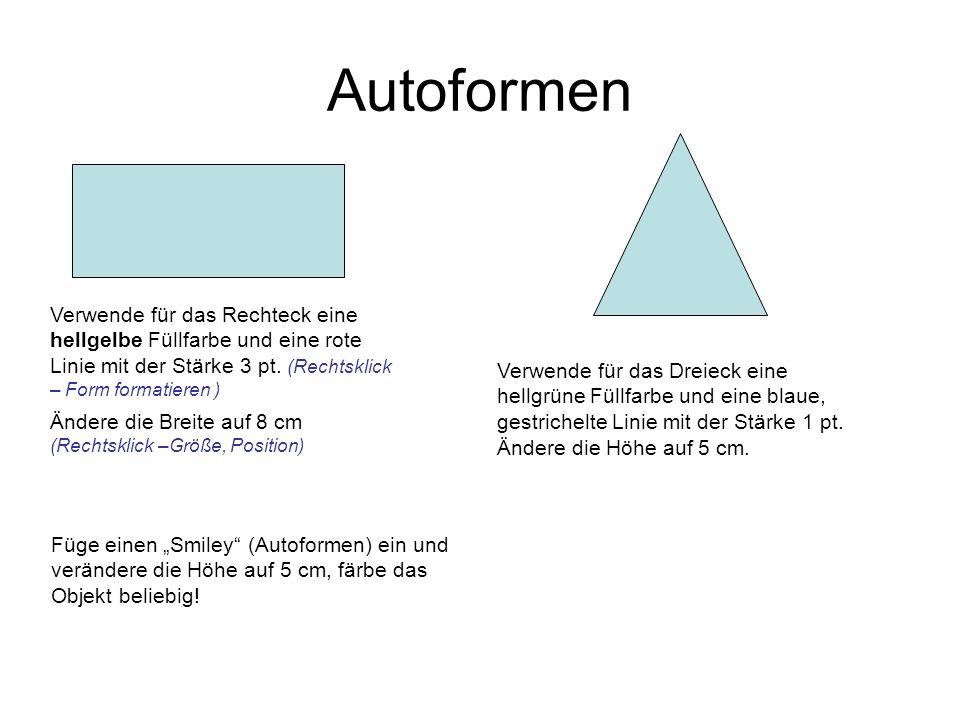 Autoformen Verwende für das Rechteck eine hellgelbe Füllfarbe und eine rote Linie mit der Stärke 3 pt.