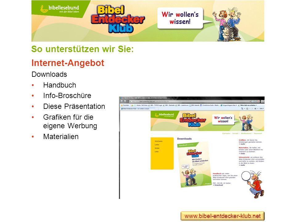 Internet-Angebot Downloads Handbuch Info-Broschüre Diese Präsentation Grafiken für die eigene Werbung Materialien So unterstützen wir Sie: www.bibel-e