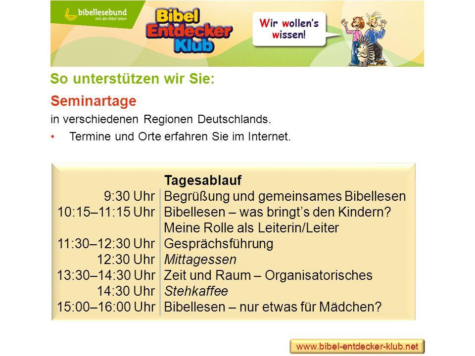 So unterstützen wir Sie: Seminartage in verschiedenen Regionen Deutschlands. Termine und Orte erfahren Sie im Internet. Tagesablauf 9:30 UhrBegrüßung