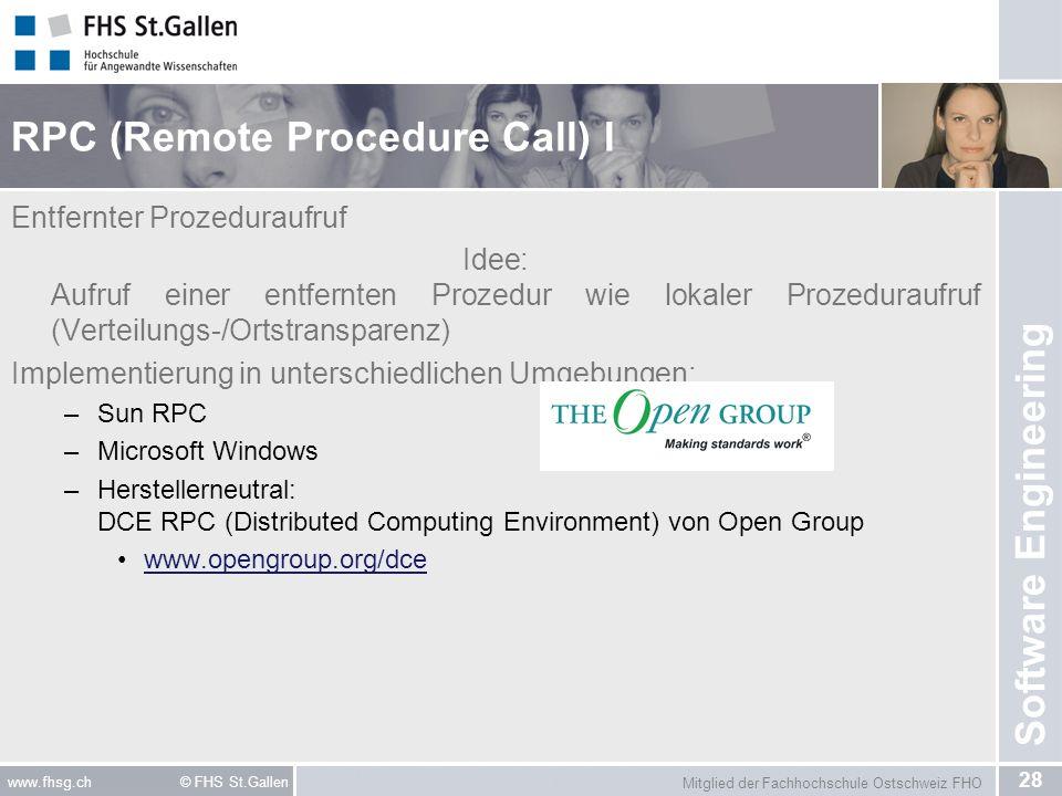 Mitglied der Fachhochschule Ostschweiz FHO 28 www.fhsg.ch © FHS St.Gallen Software Engineering RPC (Remote Procedure Call) I Entfernter Prozeduraufruf