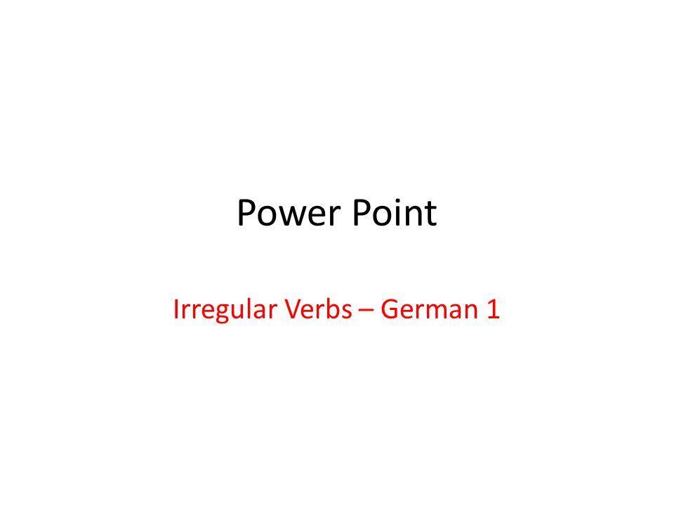 Power Point Irregular Verbs – German 1