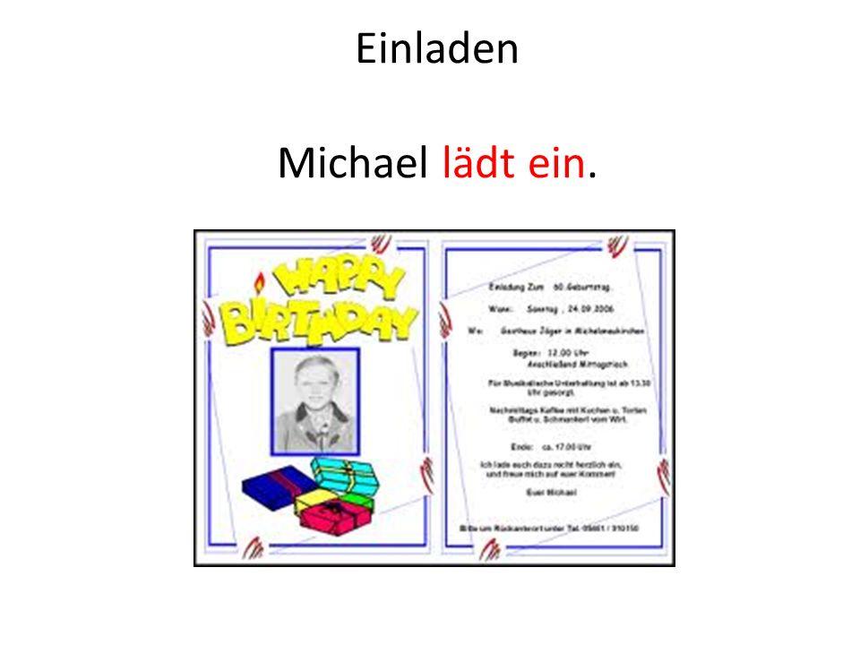 Einladen Michael lädt ein.