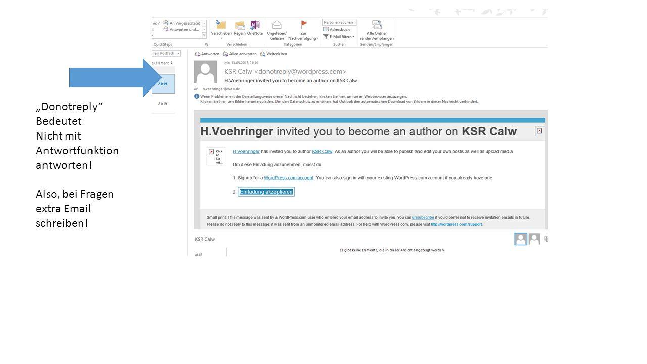 Donotreply Bedeutet Nicht mit Antwortfunktion antworten! Also, bei Fragen extra Email schreiben!