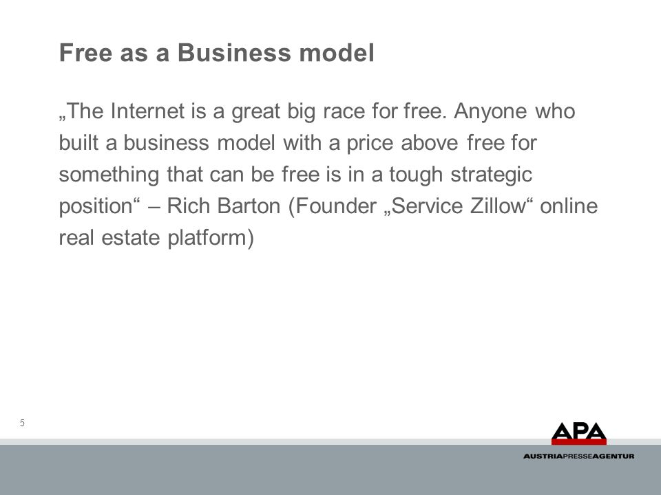 Free as a Business model The Internet is a great big race for free.