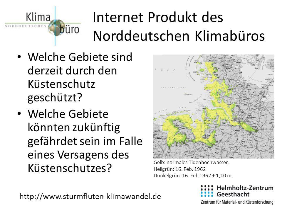 Internet Produkt des Norddeutschen Klimabüros Welche Gebiete sind derzeit durch den Küstenschutz geschützt? Welche Gebiete könnten zukünftig gefährdet